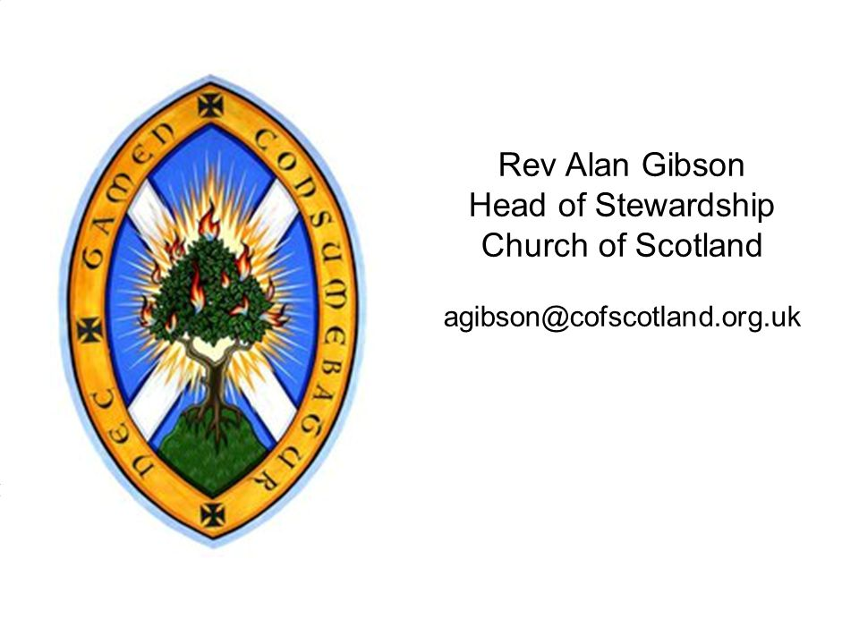 Rev Alan Gibson Head of Stewardship Church of Scotland
