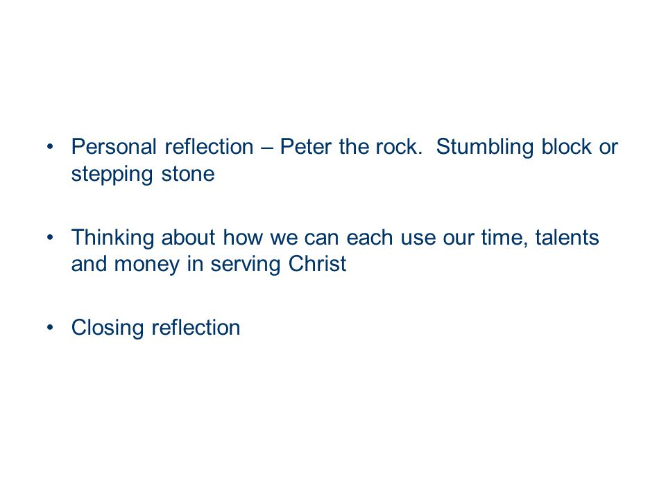 Personal reflection – Peter the rock. Stumbling block or stepping stone