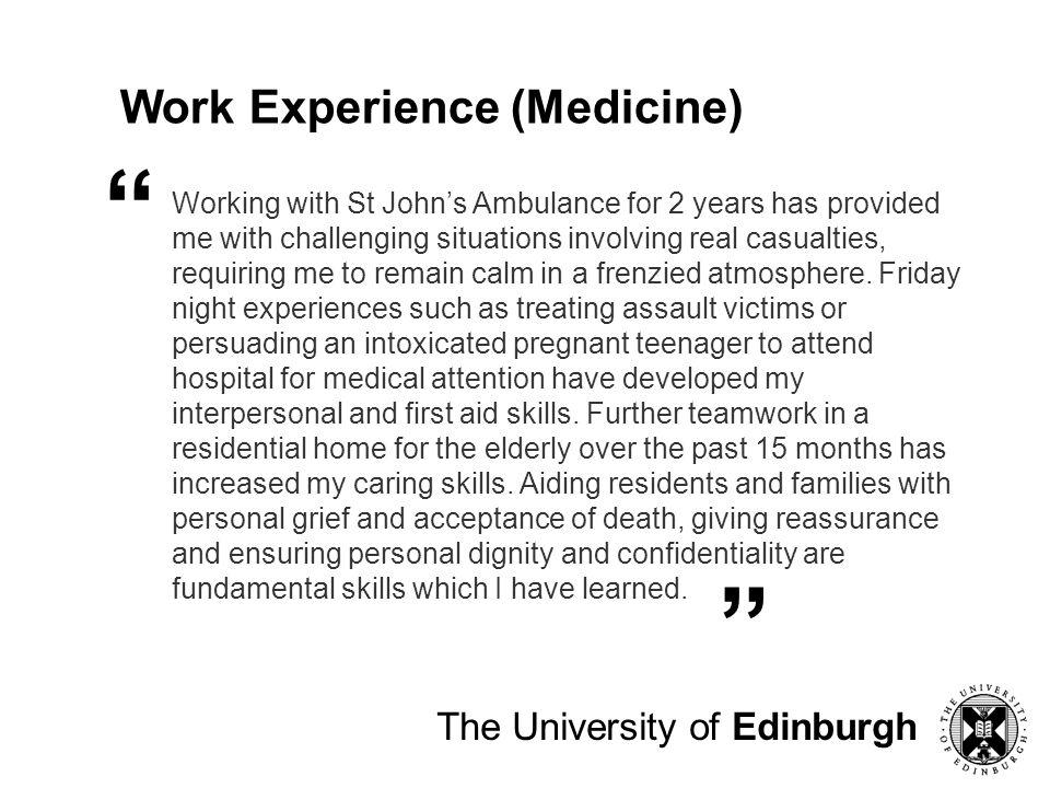 Work Experience (Medicine) The University of Edinburgh