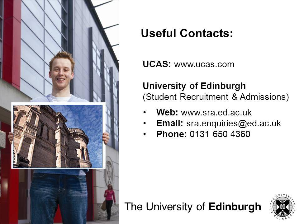 Useful Contacts: The University of Edinburgh UCAS: www.ucas.com