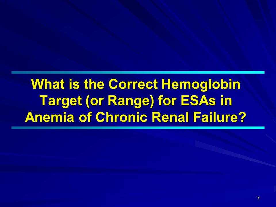 What is the Correct Hemoglobin Target (or Range) for ESAs in Anemia of Chronic Renal Failure