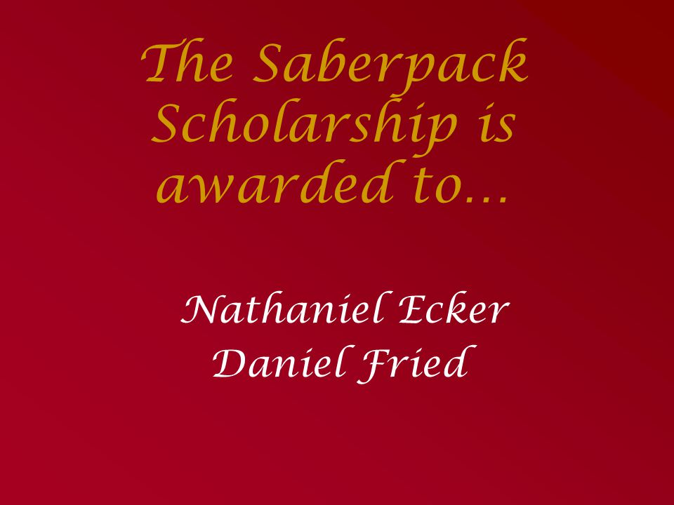 The Saberpack Scholarship is awarded to…