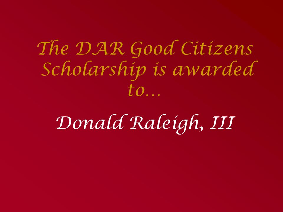 The DAR Good Citizens Scholarship is awarded to…