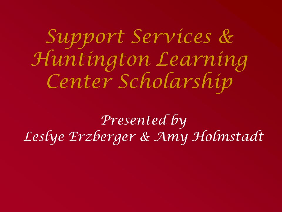 Support Services & Huntington Learning Center Scholarship
