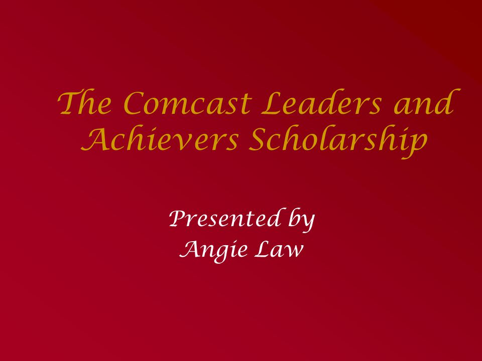 The Comcast Leaders and Achievers Scholarship