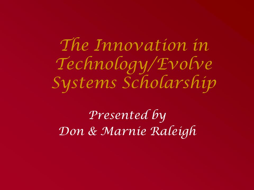 The Innovation in Technology/Evolve Systems Scholarship