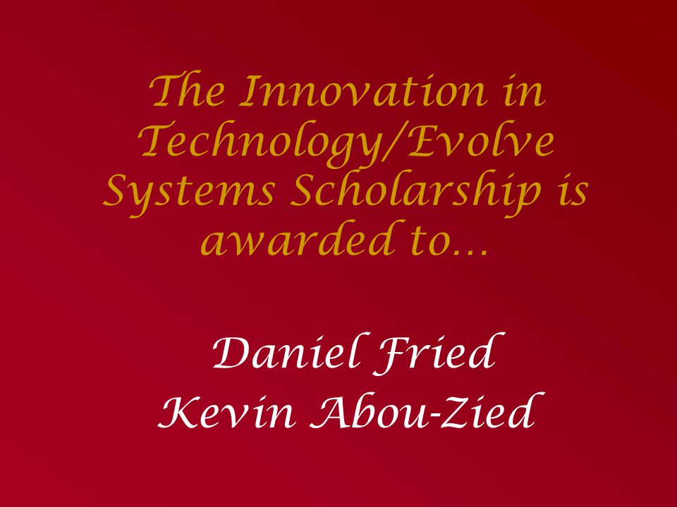 The Innovation in Technology/Evolve Systems Scholarship is awarded to…
