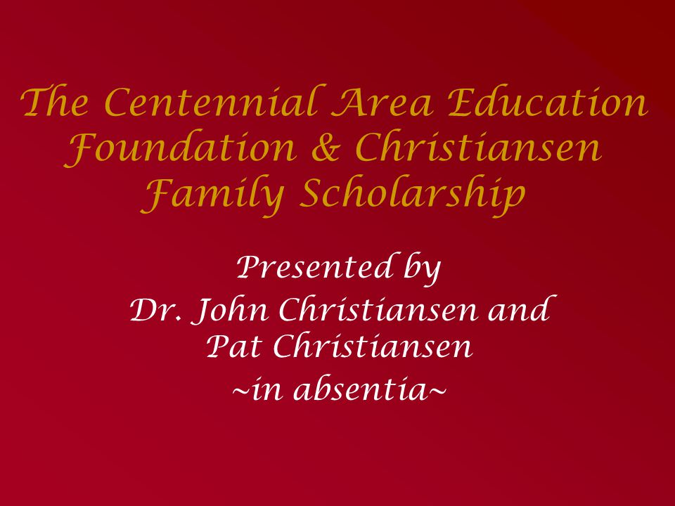 Presented by Dr. John Christiansen and Pat Christiansen ~in absentia~