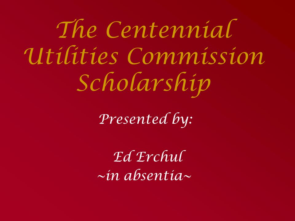 The Centennial Utilities Commission Scholarship