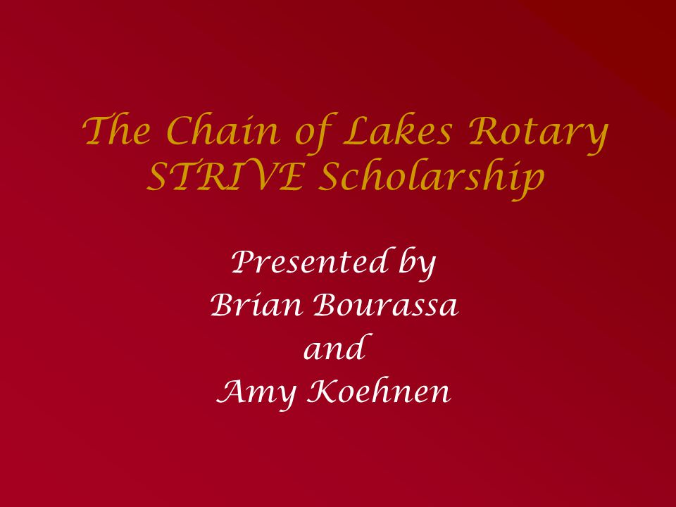 The Chain of Lakes Rotary STRIVE Scholarship