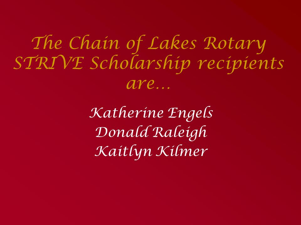 The Chain of Lakes Rotary STRIVE Scholarship recipients are…