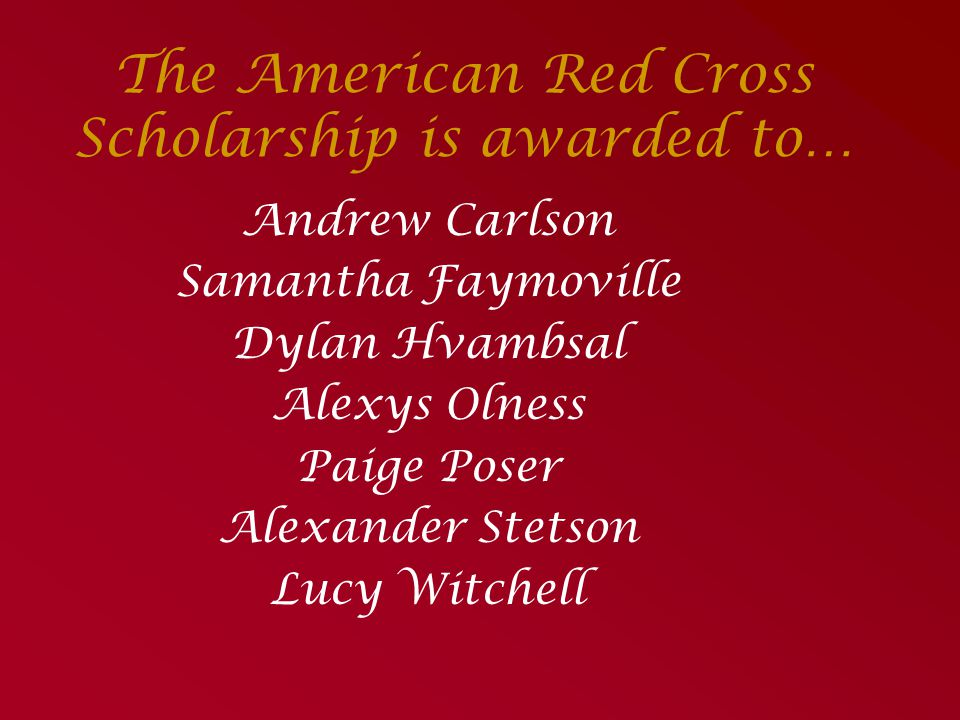 The American Red Cross Scholarship is awarded to…