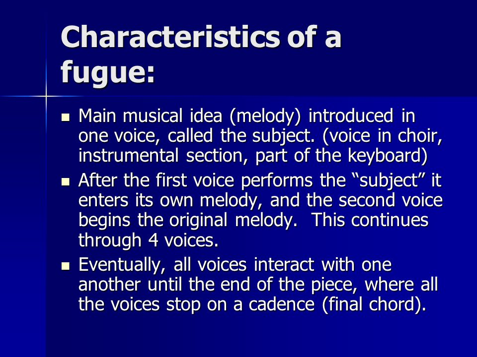 Characteristics of a fugue: