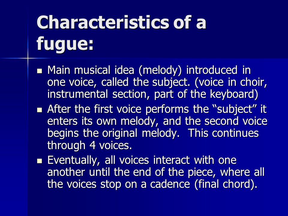 Characteristics of a fugue: