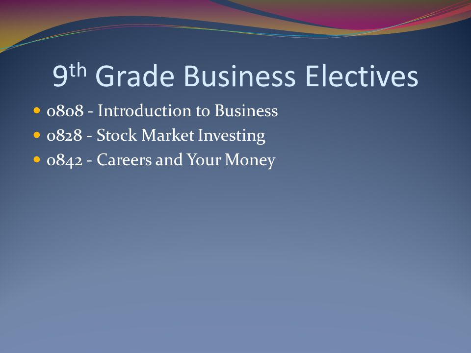 9th Grade Business Electives