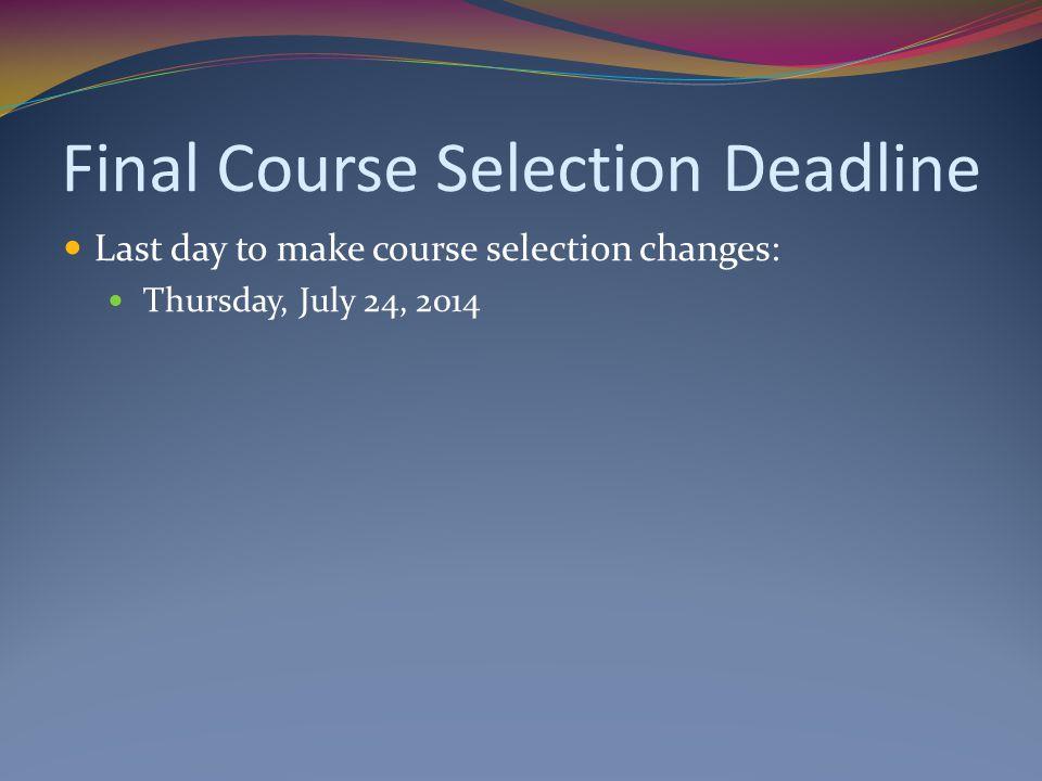 Final Course Selection Deadline