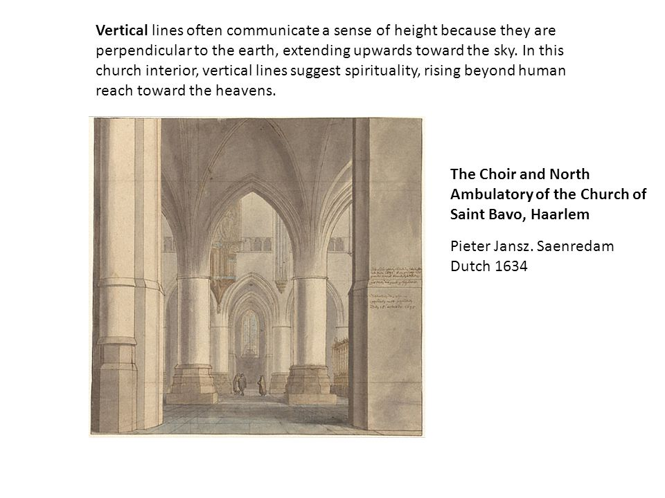 Vertical lines often communicate a sense of height because they are perpendicular to the earth, extending upwards toward the sky. In this church interior, vertical lines suggest spirituality, rising beyond human reach toward the heavens.