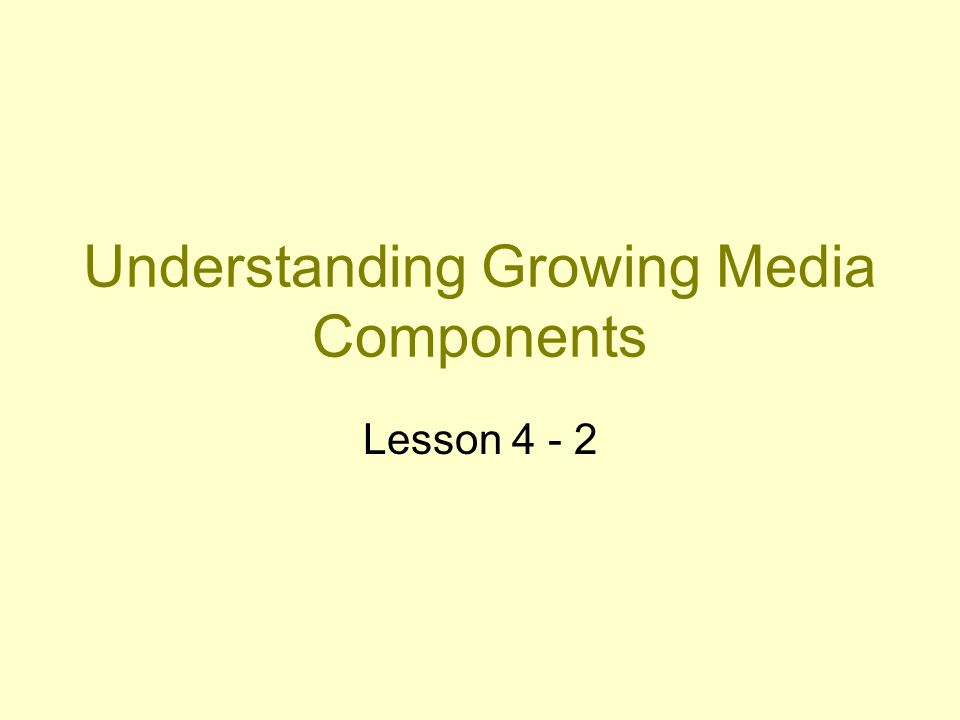 Understanding Growing Media Components