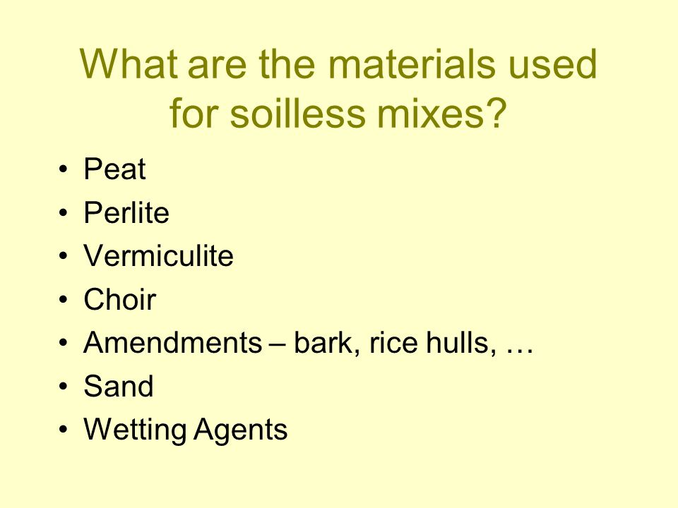 What are the materials used for soilless mixes