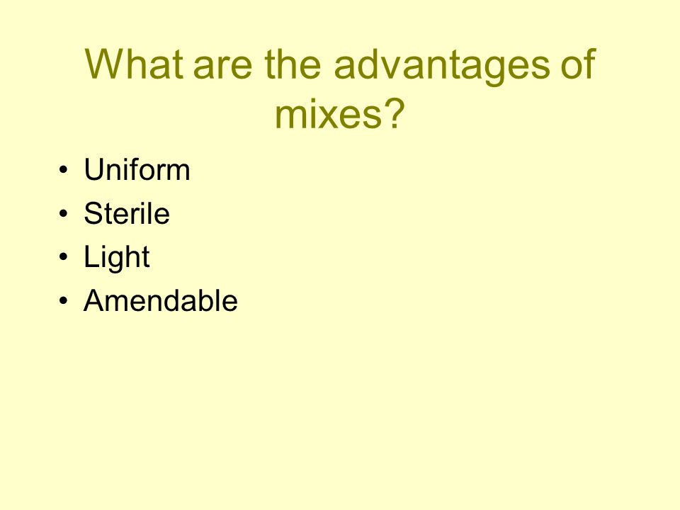 What are the advantages of mixes
