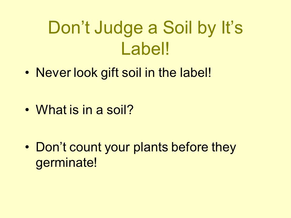 Don't Judge a Soil by It's Label!