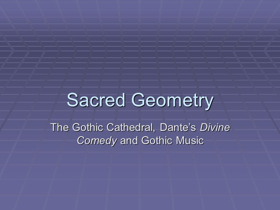 The Gothic Cathedral, Dante's Divine Comedy and Gothic Music