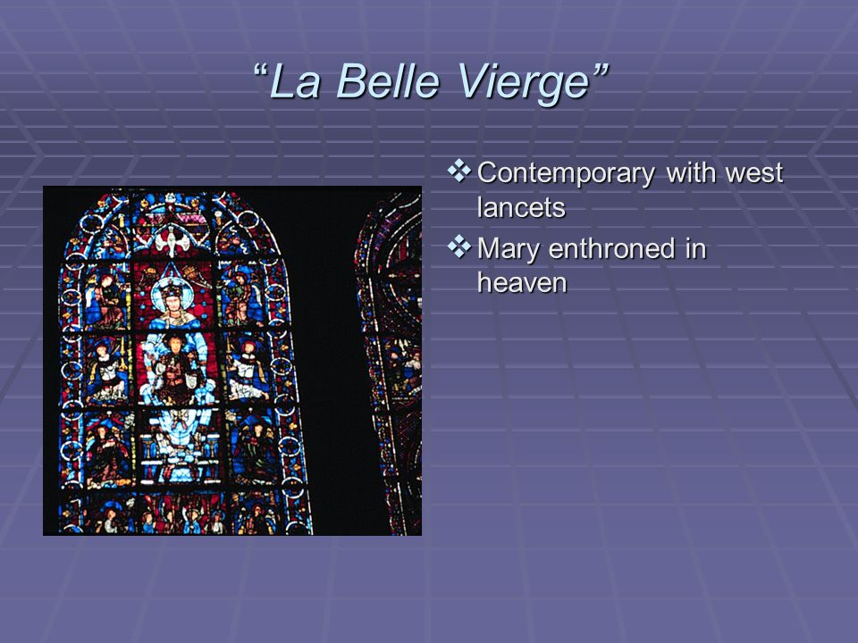 La Belle Vierge Contemporary with west lancets