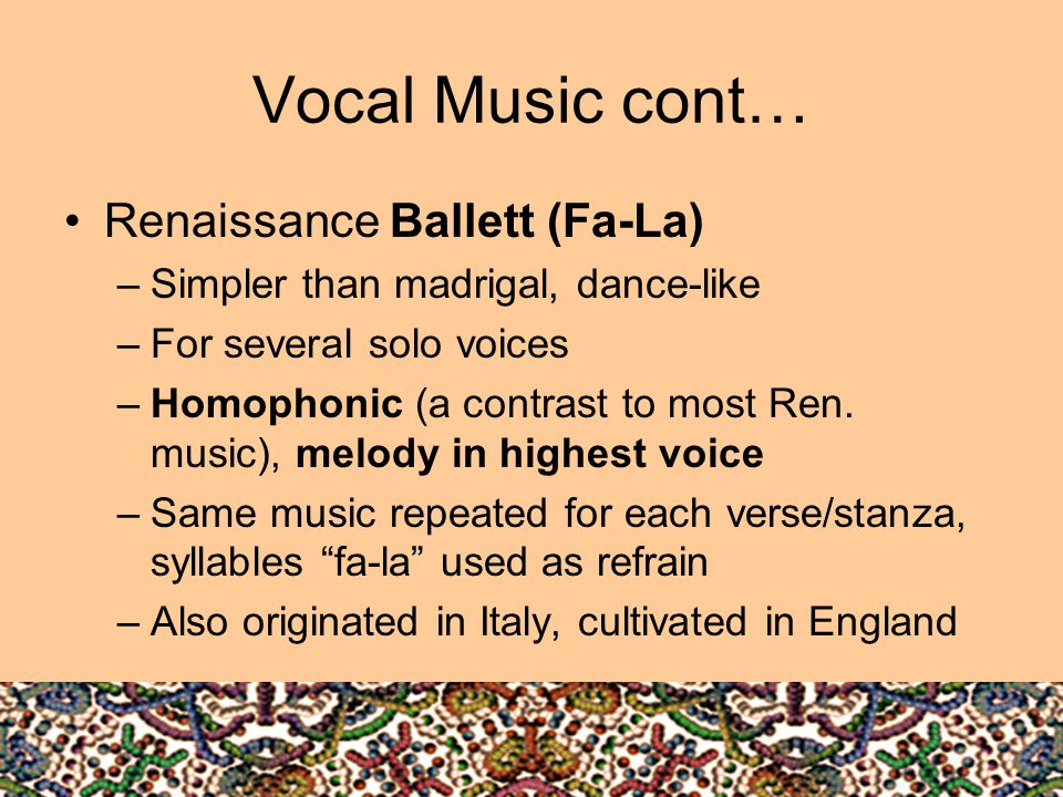 Vocal Music cont… Renaissance Ballett (Fa-La)