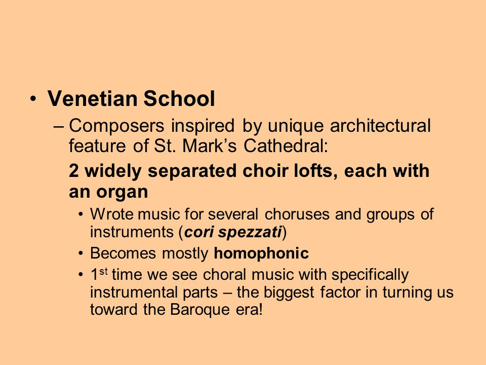 Venetian School Composers inspired by unique architectural feature of St. Mark's Cathedral: 2 widely separated choir lofts, each with an organ.