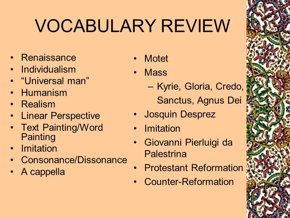 VOCABULARY REVIEW Motet Renaissance Individualism Mass Universal man