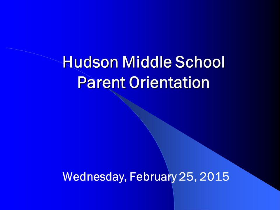 Hudson Middle School Parent Orientation