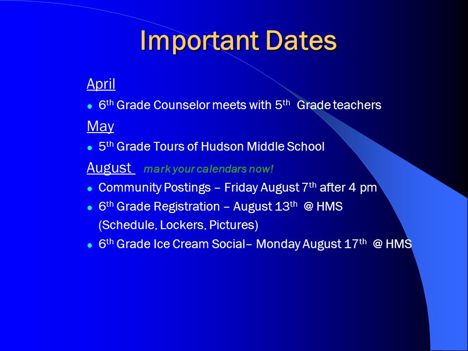Important Dates April May August mark your calendars now!
