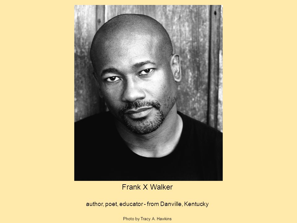 Frank X Walker author, poet, educator - from Danville, Kentucky