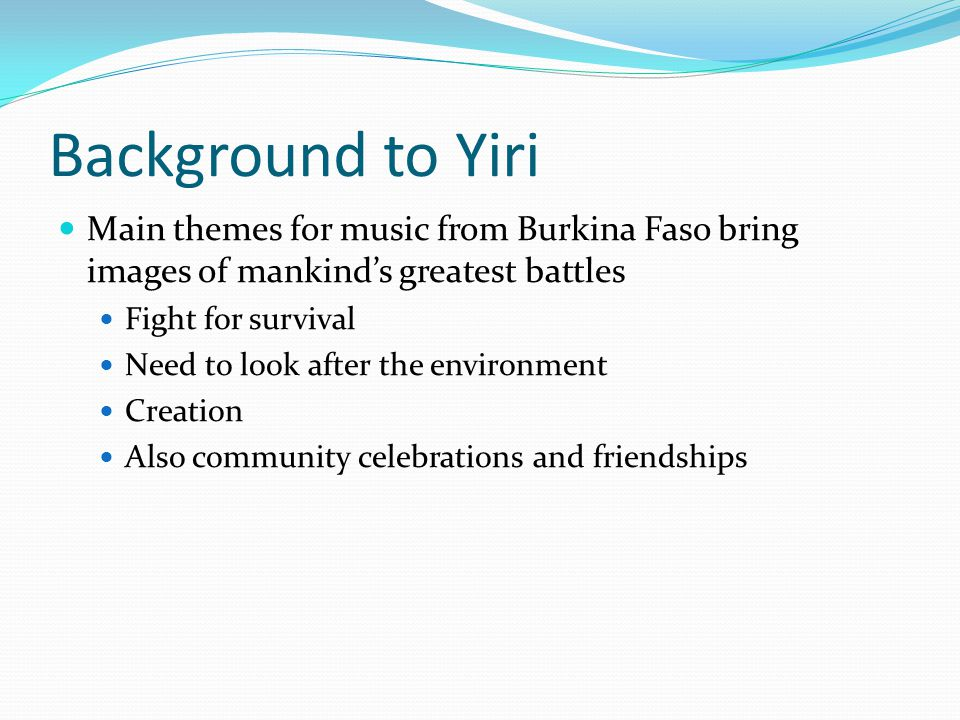 Background to Yiri Main themes for music from Burkina Faso bring images of mankind's greatest battles.