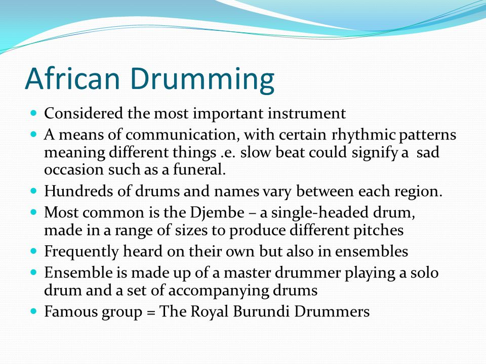 African Drumming Considered the most important instrument