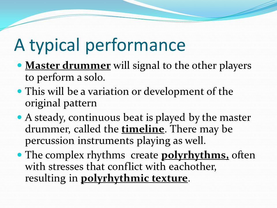 A typical performance Master drummer will signal to the other players to perform a solo.