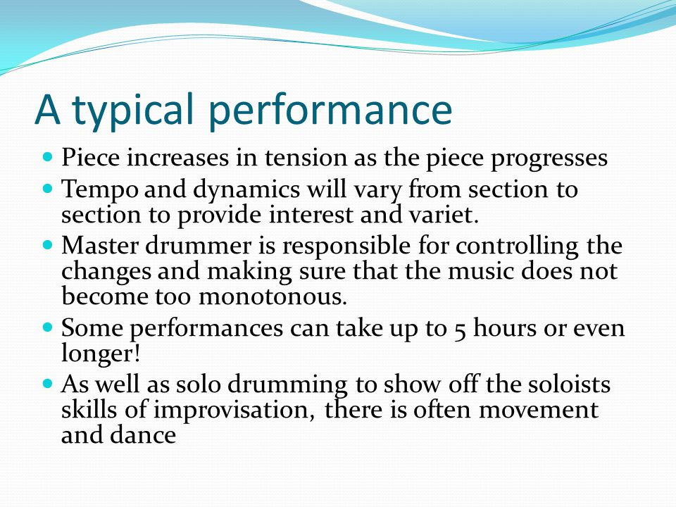 A typical performance Piece increases in tension as the piece progresses.