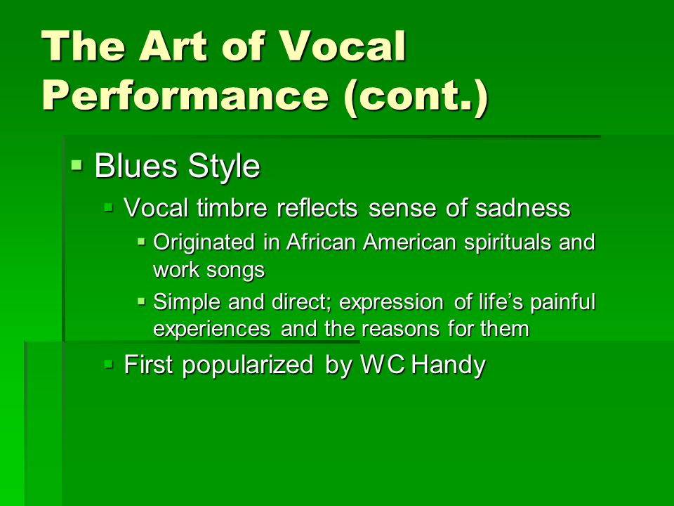 The Art of Vocal Performance (cont.)