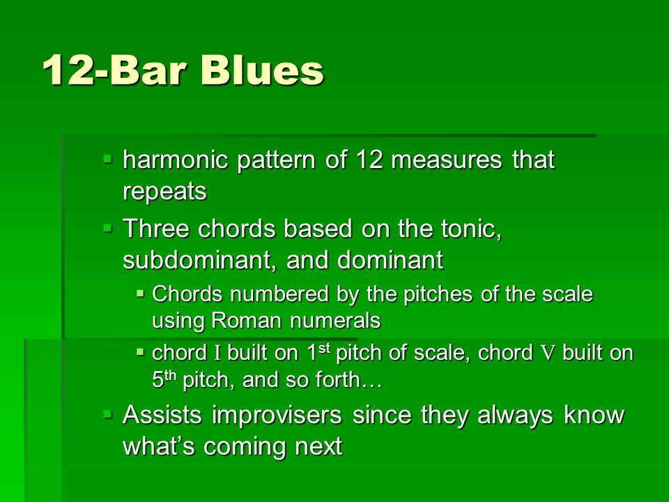 12-Bar Blues harmonic pattern of 12 measures that repeats
