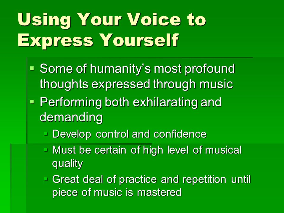 Using Your Voice to Express Yourself