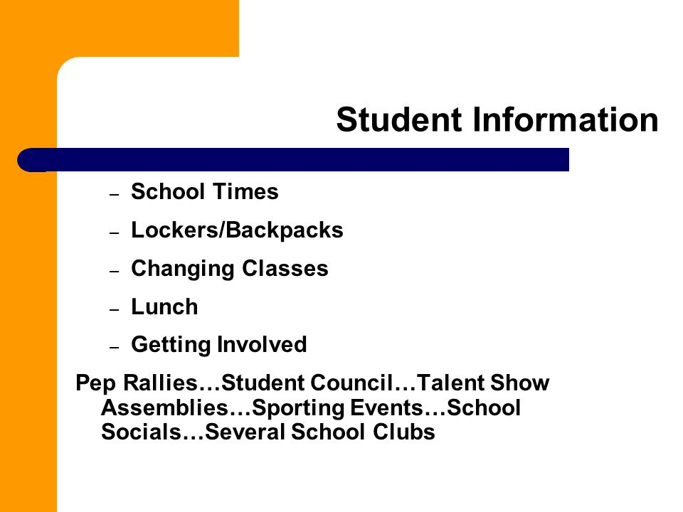 Student Information School Times Lockers/Backpacks Changing Classes