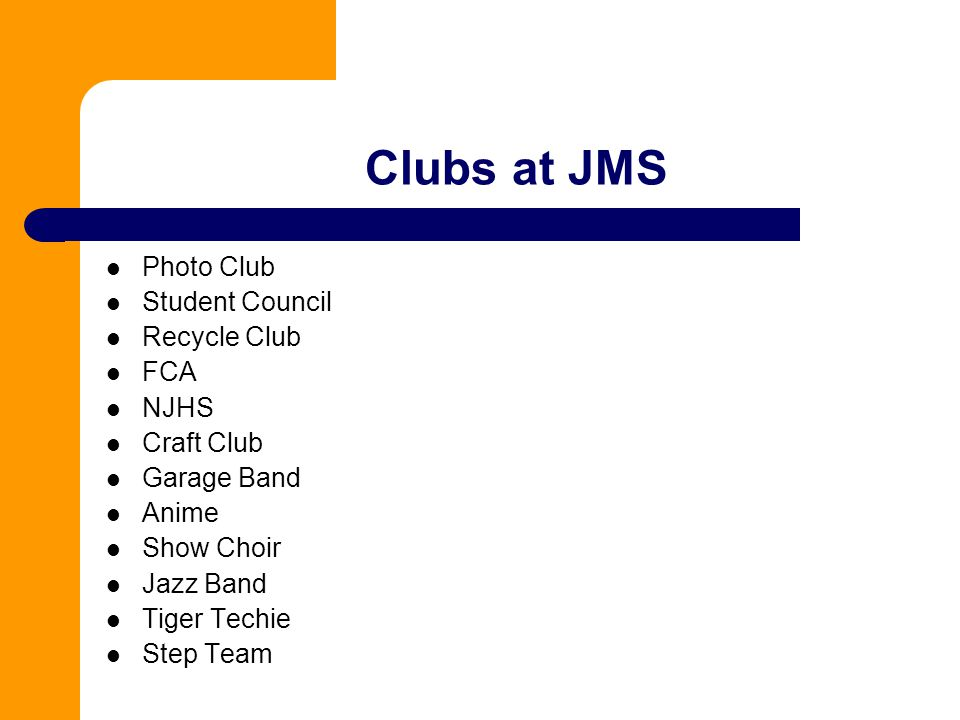 Clubs at JMS Photo Club Student Council Recycle Club FCA NJHS