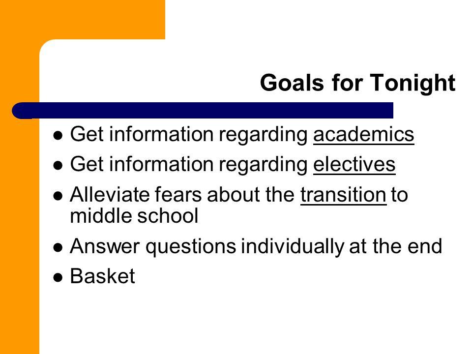 Goals for Tonight Get information regarding academics
