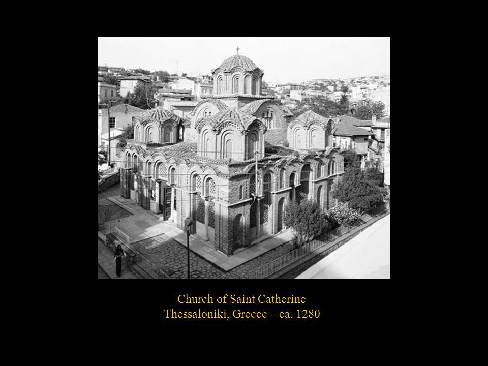 Church of Saint Catherine Thessaloniki, Greece – ca. 1280