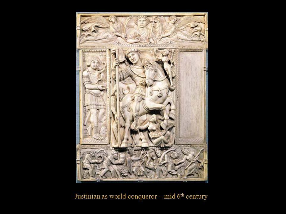 Justinian as world conqueror – mid 6th century