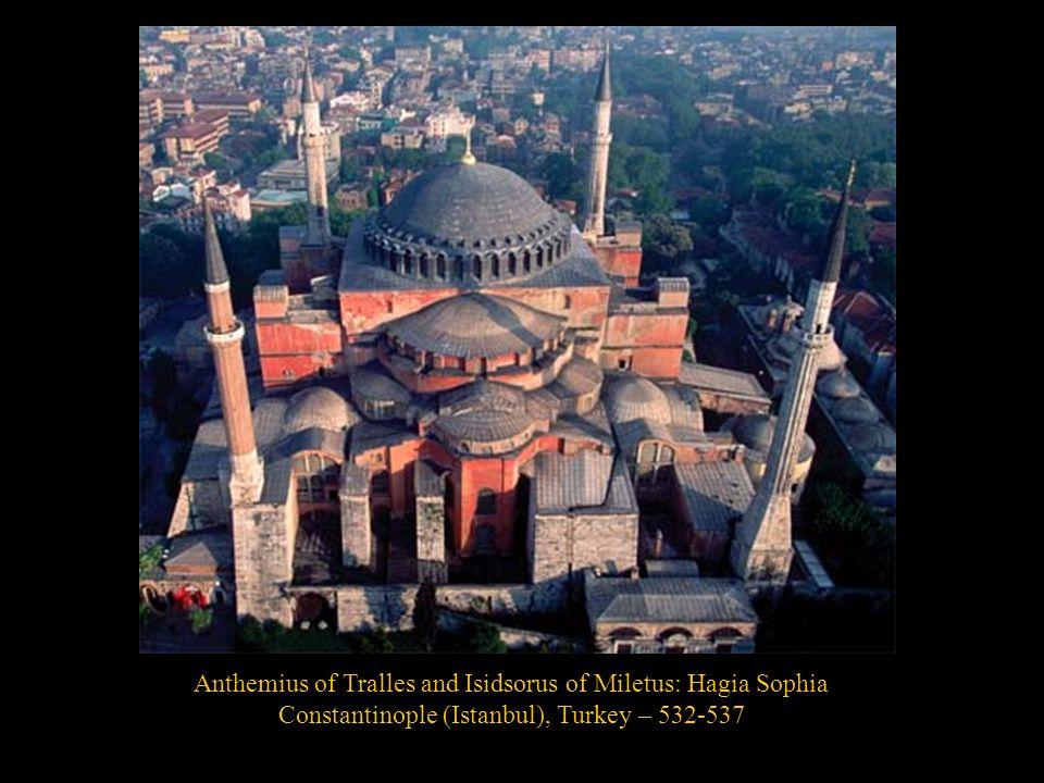 Anthemius of Tralles and Isidsorus of Miletus: Hagia Sophia