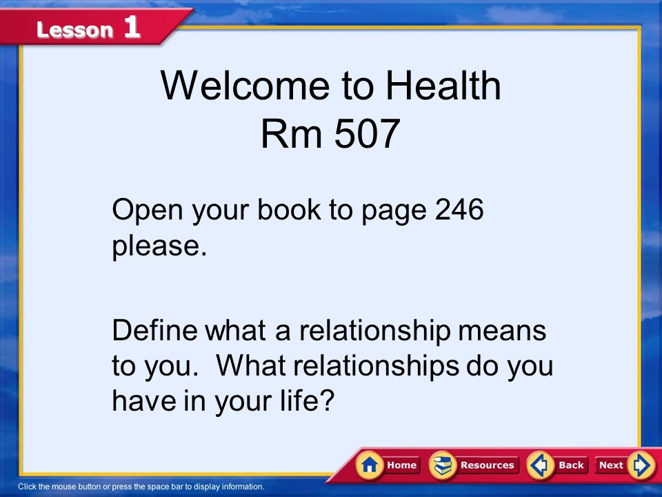 Welcome to Health Rm 507 Open your book to page 246 please.