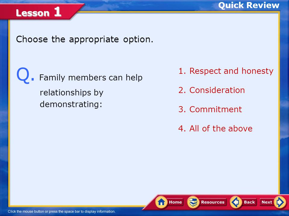 Q. Family members can help relationships by demonstrating: