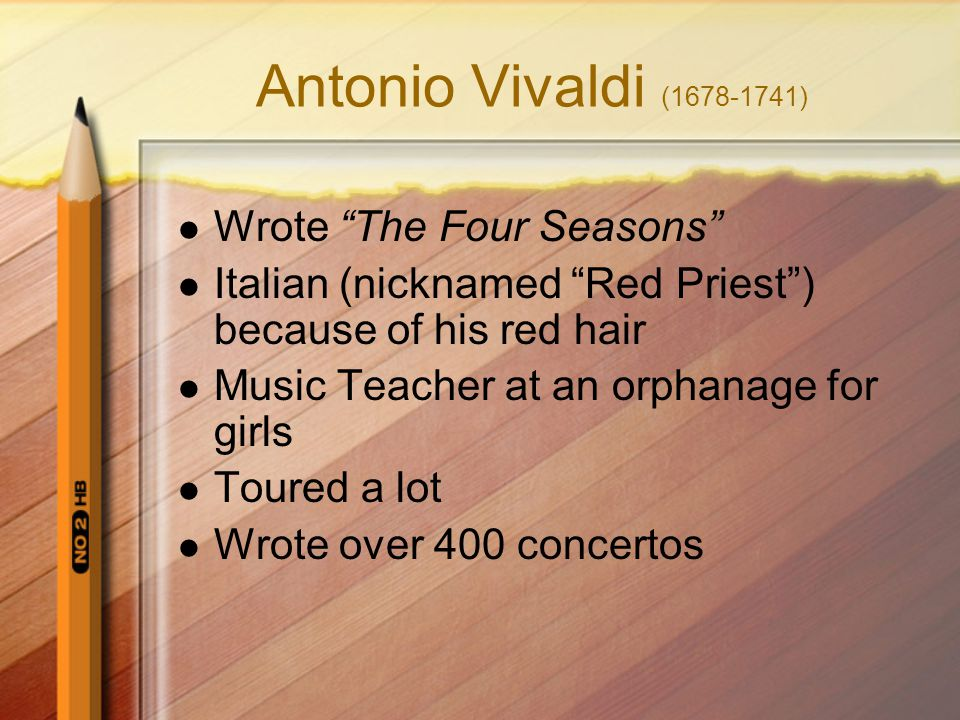 Antonio Vivaldi (1678-1741) Wrote The Four Seasons