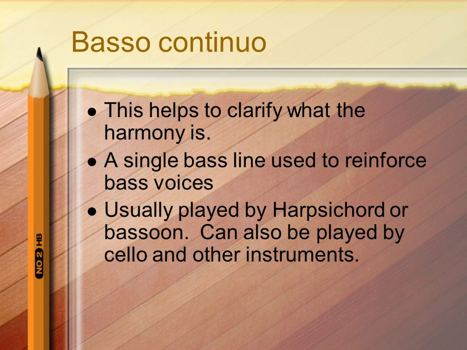 Basso continuo This helps to clarify what the harmony is.